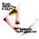 Clare Bowditch and The New Slang – Modern Day Addicition