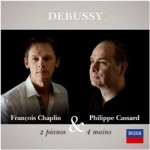 Debussy: 2 Pianos and 4 Hands – Philippe Cassard and Francois Chaplin