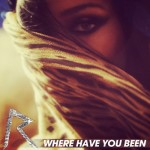 Where Have You Been – Rihanna