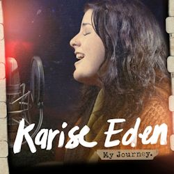 karise eden my journey