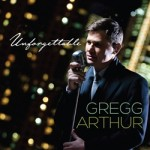 Album Review: Unforgettable – Gregg Arthur