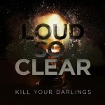 EP Review: Kill Your Darlings (Loud So Clear)